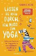Cover-Bild zu Lassen Sie mich durch, ich muss zum Yoga von Bode, Sabine