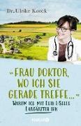 Cover-Bild zu »Frau Doktor, wo ich Sie gerade treffe...« (eBook)
