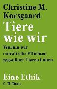 Cover-Bild zu Tiere wie wir von Korsgaard, Christine M.
