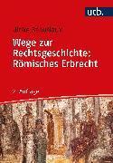 Cover-Bild zu Wege zur Rechtsgeschichte: Römisches Erbrecht (eBook) von Babusiaux, Ulrike