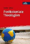 Cover-Bild zu Postkoloniale Theologien (eBook) von Silber, Stefan