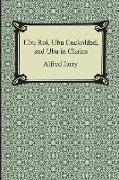 Cover-Bild zu Jarry, Alfred: Ubu Roi, Ubu Cuckolded, and Ubu in Chains