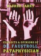 Cover-Bild zu Jarry, Alfred: Exploits & Opinions of Dr. Faustroll, Pataphysician