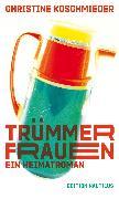 Cover-Bild zu Koschmieder, Christine: Trümmerfrauen (eBook)
