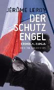Cover-Bild zu Leroy, Jérôme: Der Schutzengel (eBook)