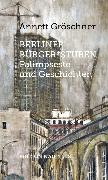 Cover-Bild zu Gröschner, Annett: Berliner Bürger*stuben (eBook)