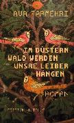Cover-Bild zu Farmehri, Ava: Im düstern Wald werden unsre Leiber hängen (eBook)