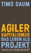 Cover-Bild zu Daum, Timo: Agiler Kapitalismus (eBook)