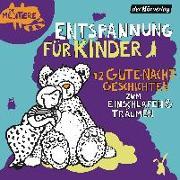 Cover-Bild zu Entspannung für Kinder. 12 Gute-Nacht-Geschichten zum Einschlafen & Träumen von Fritsche, Jürgen (Gelesen)