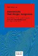 Cover-Bild zu Systemische Post-Merger-Integration (eBook) von Berner, Winfried