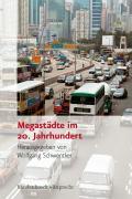 Cover-Bild zu Schwentker, Wolfgang (Hrsg.): Megastädte im 20. Jahrhundert