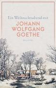 Cover-Bild zu Ein Weihnachtsabend mit Johann Wolfgang Goethe
