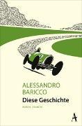 Cover-Bild zu Baricco, Alessandro: Diese Geschichte