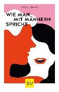 Cover-Bild zu Wie man mit Männern spricht (eBook) von Stange, Nicole