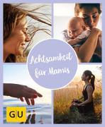 Cover-Bild zu GU Aktion Ratgeber Junge Familien - Achtsamkeit für Mamis