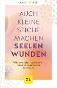 Cover-Bild zu Auch kleine Stiche machen Seelenwunden von Heintze, Anne
