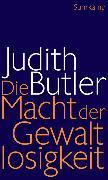 Cover-Bild zu Butler, Judith: Die Macht der Gewaltlosigkeit