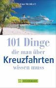 Cover-Bild zu 101 Dinge, die man über Kreuzfahrten wissen muss von Viedebantt, Klaus