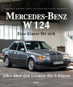 Cover-Bild zu Mercedes-Benz W 124 von Hofner, Heribert