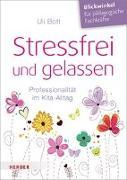 Cover-Bild zu Bott, Uli: Stressfrei und gelassen