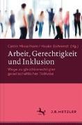 Cover-Bild zu Misselhorn, Catrin (Hrsg.): Arbeit, Gerechtigkeit und Inklusion