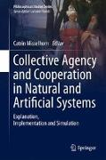 Cover-Bild zu Misselhorn, Catrin (Hrsg.): Collective Agency and Cooperation in Natural and Artificial Systems