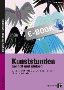 Cover-Bild zu Kunststunden schnell und einfach - 9./10. Klasse (eBook) von Blahak, Gerlinde