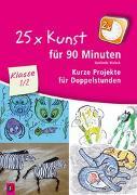 Cover-Bild zu 25 x Kunst für 90 Minuten - Klasse 1/2 von Blahak, Gerlinde