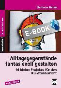 Cover-Bild zu Alltagsgegenstände fantasievoll gestalten (eBook) von Blahak, Gerlinde
