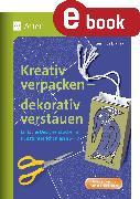 Cover-Bild zu Kreativ verpacken - dekorativ verstauen (eBook) von Blahak, Gerlinde