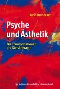 Cover-Bild zu Psyche und Ästhetik von Dannecker, Karin