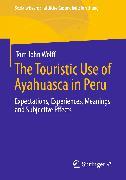 Cover-Bild zu The Touristic Use of Ayahuasca in Peru (eBook) von Wolff, Tom John