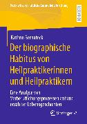 Cover-Bild zu Der biographische Habitus von Heilpraktikerinnen und Heilpraktikern (eBook) von Bernateck, Kathrin