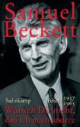 Cover-Bild zu Beckett, Samuel: Wünsch Dir nicht, daß ich mich ändere