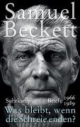Cover-Bild zu Beckett, Samuel: Was bleibt, wenn die Schreie enden?