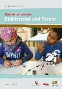 Cover-Bild zu Abenteuer Lernen: Elektrizität und Strom. Mini-Experimentierkurse mit Pep! von Abenteuer Lernen e. V. (Hrsg.)