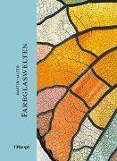 Cover-Bild zu Halter, Martin: Farbglaswelten