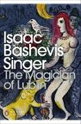 Cover-Bild zu Singer, Isaac Bashevis: The Magician of Lublin