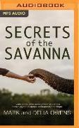 Cover-Bild zu Owens, Mark: Secrets of the Savanna: Twenty-Three Years in the African Wilderness Unraveling the Mysteries of Elephants and People