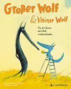 Cover-Bild zu Brun-Cosme, Nadine: Großer Wolf & kleiner Wolf - Von der Kunst, das Glück wiederzufinden