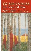 Cover-Bild zu Gaarder, Jostein: Die Frau mit dem roten Tuch