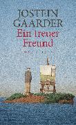 Cover-Bild zu Gaarder, Jostein: Ein treuer Freund