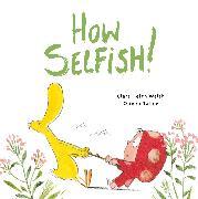 Cover-Bild zu Welsh, Clare Helen: How Selfish