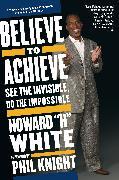 Cover-Bild zu White, Howard: Believe to Achieve