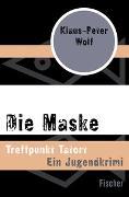 Cover-Bild zu Wolf, Klaus-Peter: Die Maske