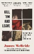 Cover-Bild zu Mcbride, James: Kill 'Em and Leave