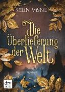 Cover-Bild zu Die Überlieferung der Welt (eBook) von Visne, Selin