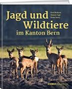 Cover-Bild zu Jagd und Wildtiere im Kanton Bern von Juesy, Peter