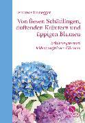 Cover-Bild zu Von fiesen Schädlingen, duftenden Kräutern und üppigen Blumen von Honegger, Andreas
