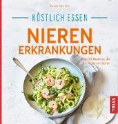 Cover-Bild zu Köstlich essen Nierenerkrankungen (eBook) von Börsteken, Barbara